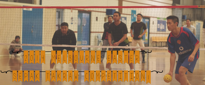 Melbourne Easter Sepak Takraw Competition