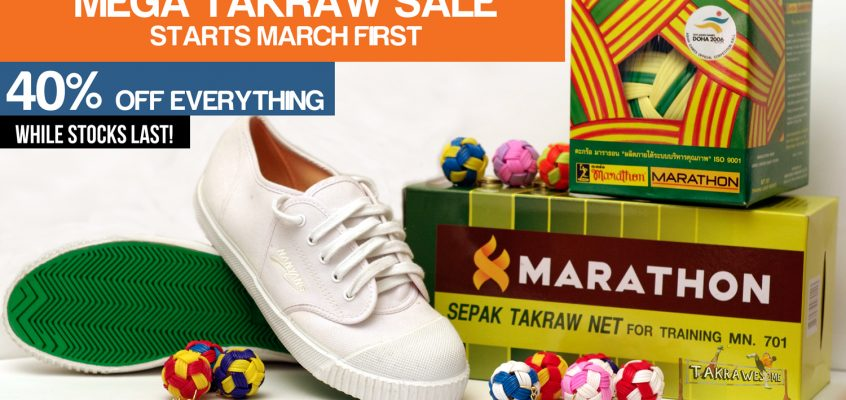MEGA Takraw Sale between March 1st and 9th!